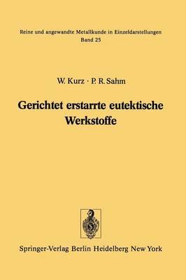 Gerichtet Erstarrte Eutektische Werkstoffe - Reine und Angewandte Metallkunde in Einzeldarstellungen 25 (Paperback)