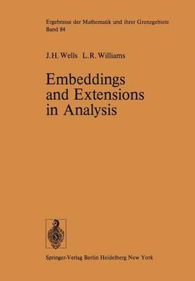 Embeddings and Extensions in Analysis - Ergebnisse der Mathematik und ihrer Grenzgebiete. 2. Folge 84 (Paperback)