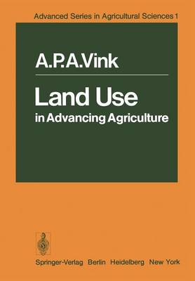 Land Use in Advancing Agriculture - Advanced Series in Agricultural Sciences 1 (Paperback)