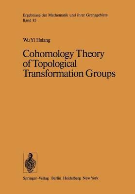 Cohomology Theory of Topological Transformation Groups - Ergebnisse der Mathematik und ihrer Grenzgebiete. 2. Folge 85 (Paperback)