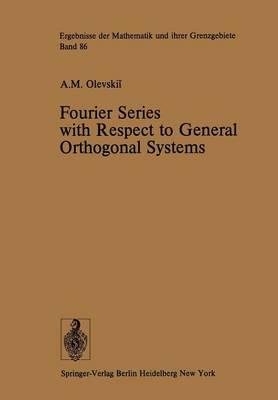 Fourier Series with Respect to General Orthogonal Systems - Ergebnisse der Mathematik und ihrer Grenzgebiete. 2. Folge 86 (Paperback)