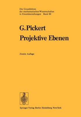 Projektive Ebenen - Die Grundlehren der Mathematischen Wissenschaften 80 (Paperback)