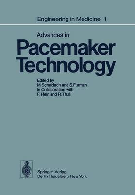 Engineering in Medicine: Volume 1: Advances in Pacemaker Technology (Paperback)