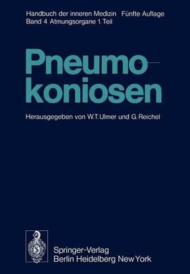 Pneumokoniosen - Handbuch der Inneren Medizin / Erkrankungen der Atmungsorgane 4 / 1 (Paperback)