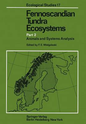 Fennoscandian Tundra Ecosystems: Part 2 Animals and Systems Analysis - Ecological Studies 17 (Paperback)