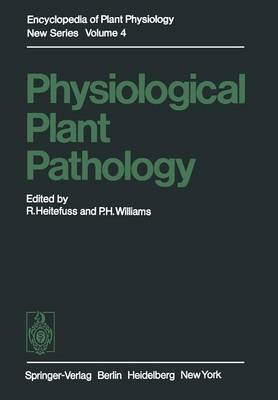Physiological Plant Pathology - Encyclopedia of Plant Physiology 4 (Paperback)