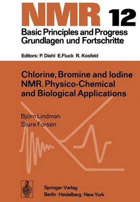 Chlorine, Bromine and Iodine NMR: Physico-Chemical and Biological Applications - NMR Basic Principles and Progress 12 (Paperback)