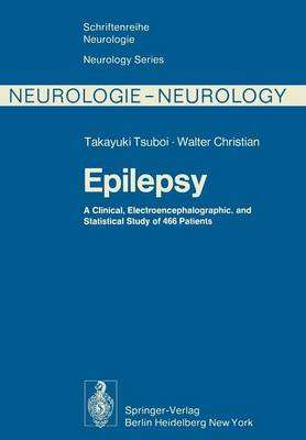 Epilepsy: A Clinical, Electroencephalographic, and Statistical Study of 466 Patients - Schriftenreihe Neurologie   Neurology Series 17 (Paperback)