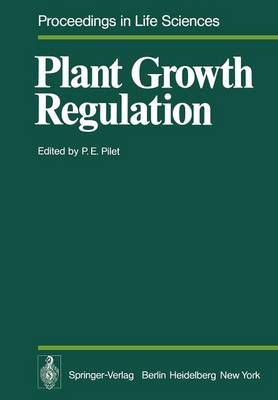 Plant Growth Regulation: Proceedings of the 9th International Conference on Plant Growth Substances Lausanne, August 30 - September 4, 1976 - Proceedings in Life Sciences (Paperback)
