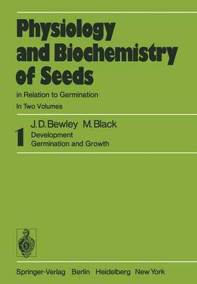 Physiology and Biochemistry of Seeds in Relation to Germination: 1 Development, Germination, and Growth (Paperback)