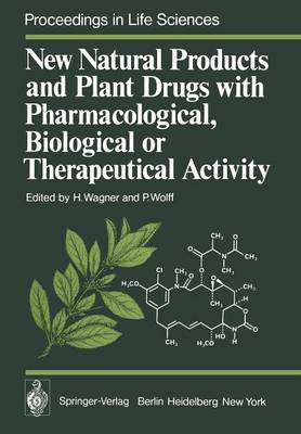 New Natural Products and Plant Drugs with Pharmacological, Biological or Therapeutical Activity: Proceedings of the First International Congress on Medicinal Plant Research, Section A, held at the University of Munich, Germany, September 6-10, 1976 - Proceedings in Life Sciences (Paperback)