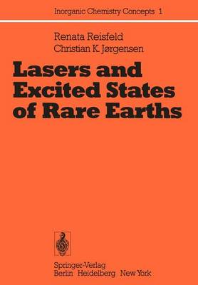 Lasers and Excited States of Rare Earths - Inorganic Chemistry Concepts 1 (Paperback)