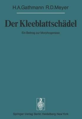 Der Kleeblattschadel - Sitzungsberichte der Heidelberger Akademie der Wissenschaften / Sitzungsber.Heidelberg 77 1977 / 1977/2 (Paperback)