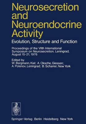Neurosecretion and Neuroendocrine Activity: Evolution, Structure and Function (Paperback)