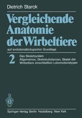 Vergleichende Anatomie der Wirbeltiere auf Evolutionsbiologischer Grundlage (Paperback)