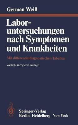 Laboruntersuchungen Nach Symptomen Und Krankheiten: Mit Differentialdiagnostischen Tabellen (Paperback)