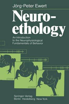 Neuroethology: An Introduction to the Neurophysiological Fundamentals of Behavior (Paperback)