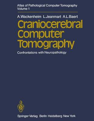 Atlas of Pathological Computer Tomography: Volume 1: Craniocerebral Computer Tomography. Confrontations with Neuropathology (Paperback)