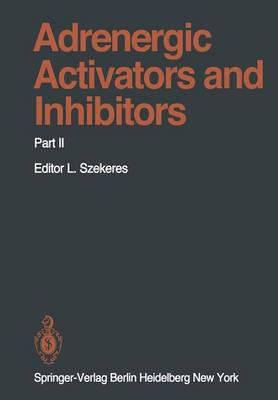Adrenergic Activators and Inhibitors: Part II - Handbook of Experimental Pharmacology 54 / 2 (Paperback)