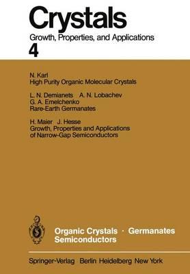 Organic Crystals Germanates Semiconductors - Crystals 4 (Paperback)