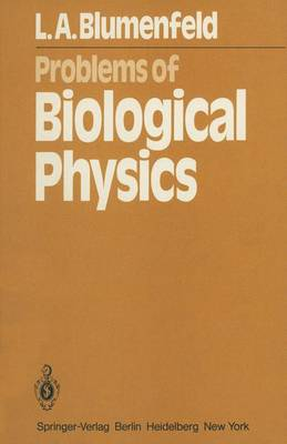 Problems of Biological Physics - Springer Series in Synergetics 7 (Paperback)
