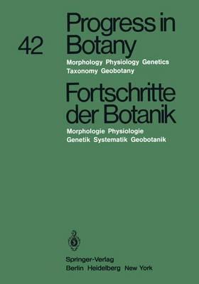 Progress in Botany / Fortschritte der Botanik: Morphology * Physiology * Genetics * Taxonomy * Geobotany / Morphologie * Physiologie Genetik * Systematik * Geobotanik - Progress in Botany 42 (Paperback)