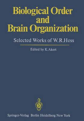 Biological Order and Brain Organization: Selected Works of W.R.Hess (Paperback)