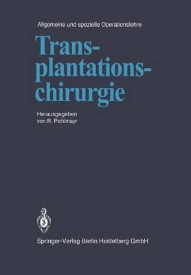 Transplantationschirurgie - Kirschnersche Allgemeine Und Spezielle Operationslehre 3 (Paperback)