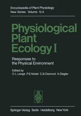 Physiological Plant Ecology I: Responses to the Physical Environment - Physiological Plant Ecology 12 / A (Paperback)