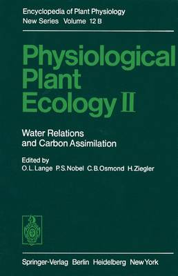 Physiological Plant Ecology II: Water Relations and Carbon Assimilation - Encyclopedia of Plant Physiology 12 / B (Paperback)