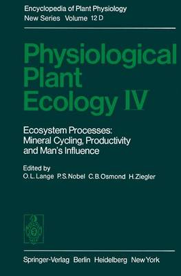 Physiological Plant Ecology IV: Ecosystem Processes: Mineral Cycling, Productivity and Man's Influence - Physiological Plant Ecology 12 / D (Paperback)