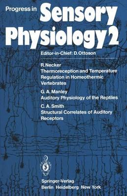 Progress in Sensory Physiology - Progress in Sensory Physiology 2 (Paperback)
