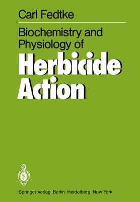 Biochemistry and Physiology of Herbicide Action (Paperback)