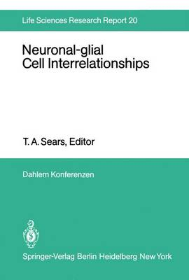Neuronal-glial Cell Interrelationships: Report of the Dahlem Workshop on Neuronal-glial Cell Interrelationships: Ontogeny, Maintenance, Injury, Repair, Berlin 1980, November 30 - December 5 - Life Sciences Research Report 20 (Paperback)