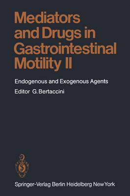 Mediators and Drugs in Gastrointestinal Motility II: Endogenous and Exogenous Agents - Handbook of Experimental Pharmacology 59 / 2 (Paperback)
