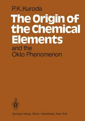The Origin of the Chemical Elements and the Oklo Phenomenon (Paperback)