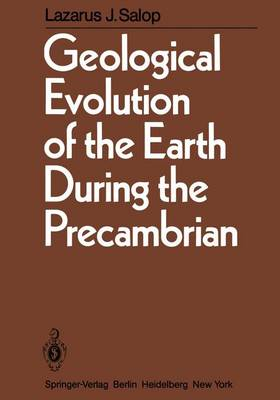 Geological Evolution of the Earth During the Precambrian (Paperback)
