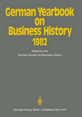 German Yearbook on Business History 1982 - German Yearbook on Business History 1982 (Paperback)