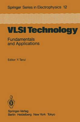 VLSI Technology: Fundamentals and Applications - Springer Series in Electronics and Photonics 12 (Paperback)