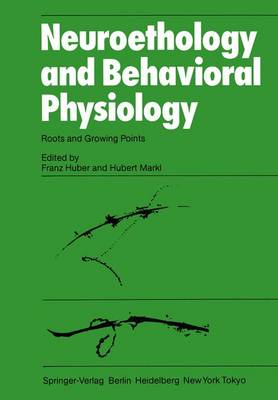 Neuroethology and Behavioral Physiology: Roots and Growing Points (Paperback)