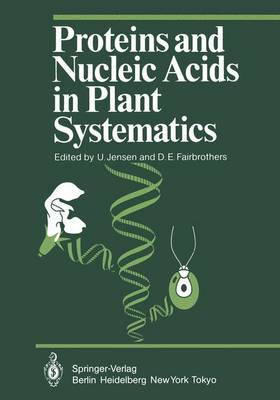 Proteins and Nucleic Acids in Plant Systematics - Proceedings in Life Sciences (Paperback)