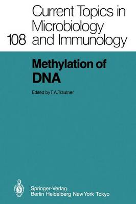 Methylation of DNA - Current Topics in Microbiology and Immunology 108 (Paperback)