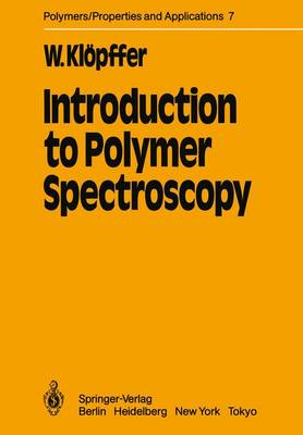 Introduction to Polymer Spectroscopy - Polymers - Properties and Applications 7 (Paperback)