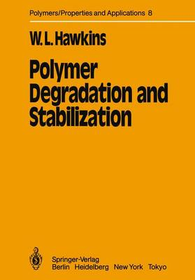 Polymer Degradation and Stabilization - Polymers - Properties and Applications 8 (Paperback)