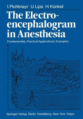 The Electroencephalogram in Anesthesia: Fundamentals, Practical Applications, Examples (Paperback)