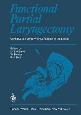 Functional Partial Laryngectomy: Conservation Surgery for Carcinoma of the Larynx (Paperback)