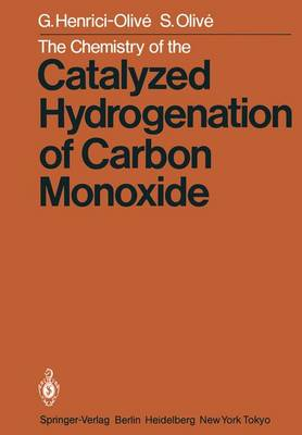 The Chemistry of the Catalyzed Hydrogenation of Carbon Monoxide (Paperback)
