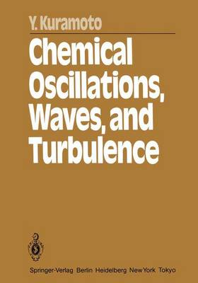 Chemical Oscillations, Waves, and Turbulence - Springer Series in Synergetics 19 (Paperback)