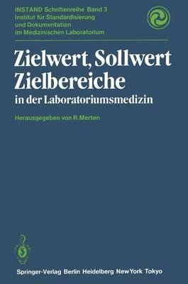 Zielwert, Sollwert Zielbereiche in der Laboratoriumsmedizin - Instand-Schriftenreihe 3 (Paperback)