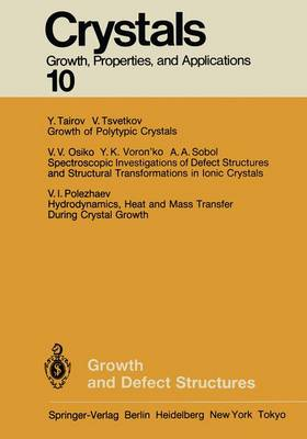 Growth and Defect Structures - Crystals 10 (Paperback)